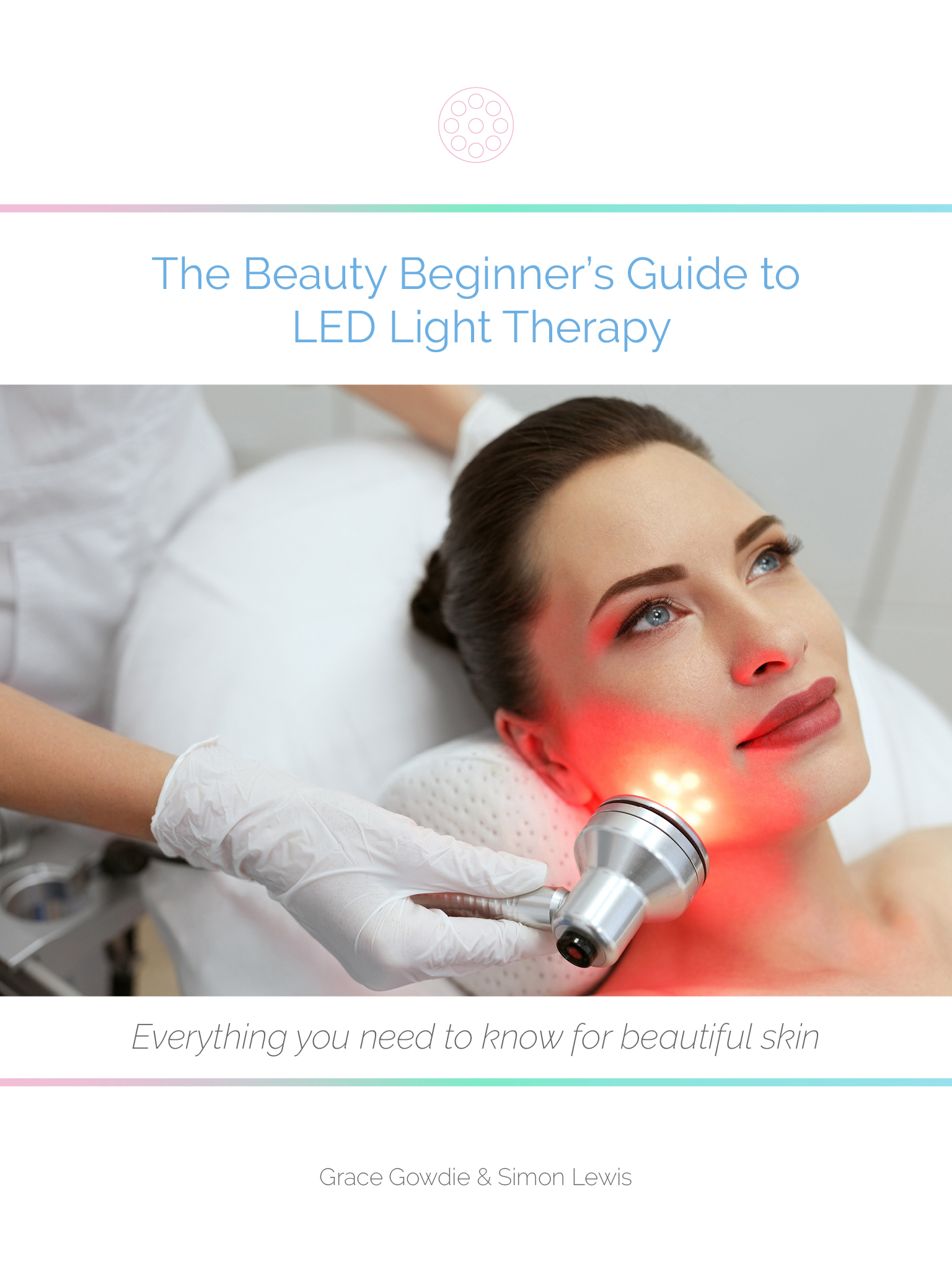 The Beauty Beginners Guide to LED Light Therapy